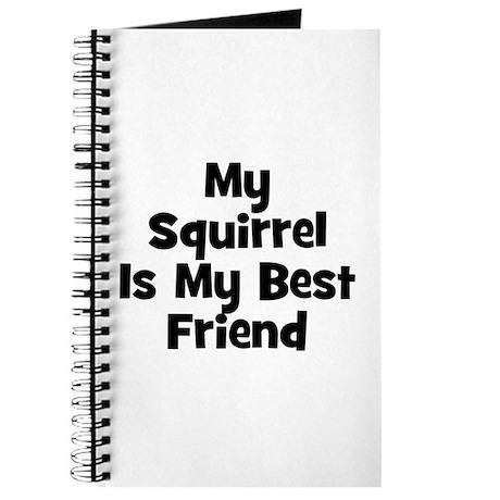 My Squirrel Is My Best Friend Journal
