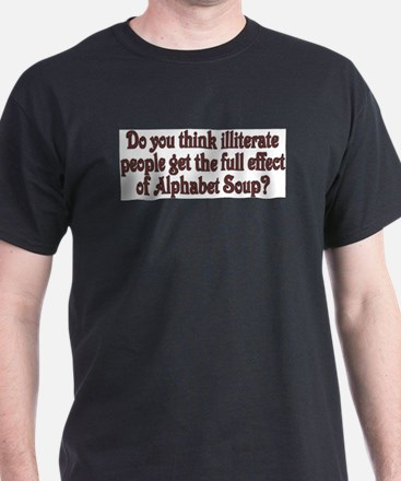 Do you think illiterate peopl Black T-Shirt