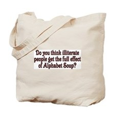 Do you think illiterate peopl Tote Bag