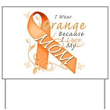I Wear Orange Because I Love My Mom Yard Sign