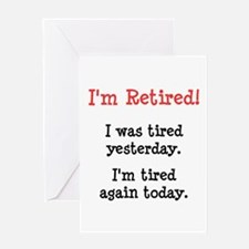 I'm Retired! Greeting Card