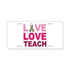 Live Love Teach Autism Aluminum License Plate