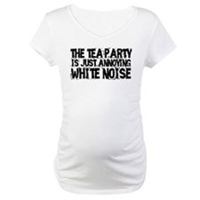 Tea party is white noise Shirt