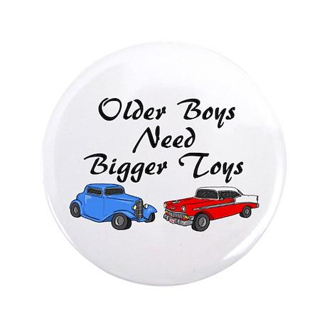 "Older Boys Need Bigger Toys 3.5"" Button"