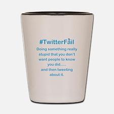 Don't Tweet About it Stupid Shot Glass
