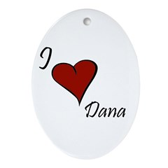 I love Dana Ornament (Oval)