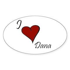I love Dana Sticker (Oval)