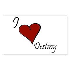 I love Destiny Sticker (Rectangle)