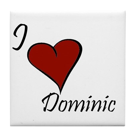 I love Dominic Tile Coaster