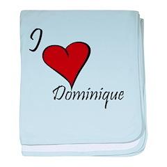 I love Dominique baby blanket