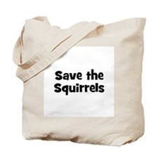 Save the Squirrels Tote Bag