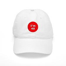 I'm 40 Baseball Cap