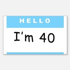Hello, I'm 40 Rectangle Decal