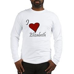 I love Elizabeth Long Sleeve T-Shirt