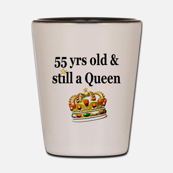 55 YR OLD QUEEN Shot Glass