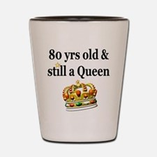 80 YEAR OLD QUEEN Shot Glass