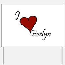 I love Evelyn Yard Sign