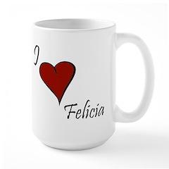 I love Felicia Large Mug