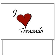 I love Fernando Yard Sign