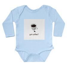 got coffee? Long Sleeve Infant Bodysuit