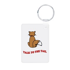 Talk To The Tail Keychains