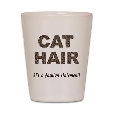 Cat Hair Fashion Shot Glass