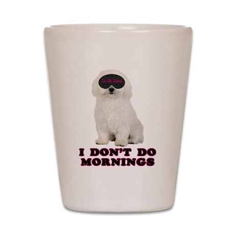 Bichon Frise Mornings Shot Glass