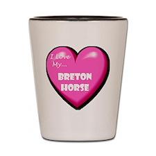 I Love My Breton Horse Shot Glass