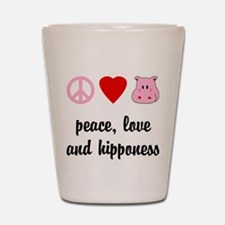 Peace Love and Hipponess Shot Glass