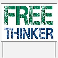 Free Thinker Yard Sign