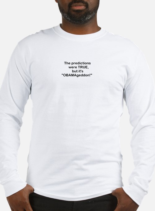 It's OBAMAgeddon! Long Sleeve T-Shirt