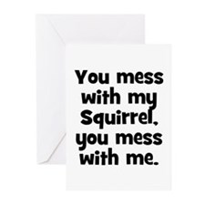 You mess with my Squirrel, yo Greeting Cards (Pack