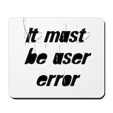 It must be user error Mousepad