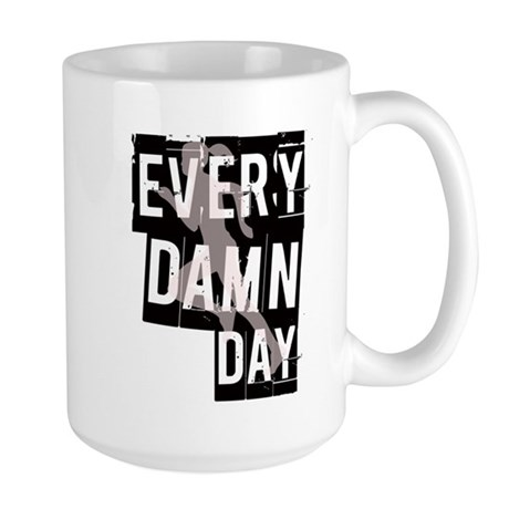 Every Damn Day Large Mug