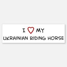 I Love Ukrainian Riding Horse Bumper Bumper Bumper Sticker