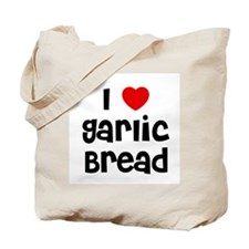 I * Garlic Bread Tote Bag