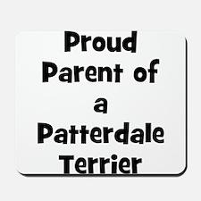 Proud Parent of a Patterdale  Mousepad