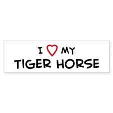I Love Tiger Horse Bumper Bumper Sticker