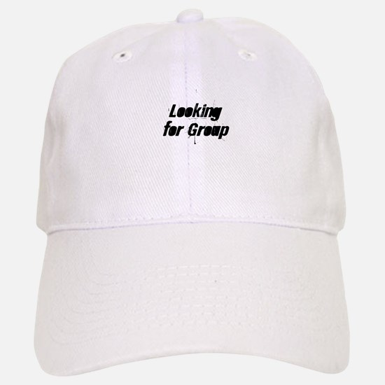 Looking for Group Baseball Baseball Cap