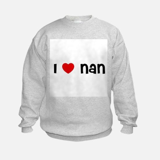 I * Nan Sweatshirt