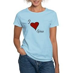 I love Gina T-Shirt
