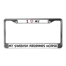 I Love Swedish Ardennes Horse License Plate Frame