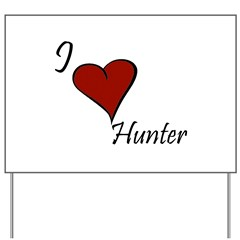 I love Hunter Yard Sign