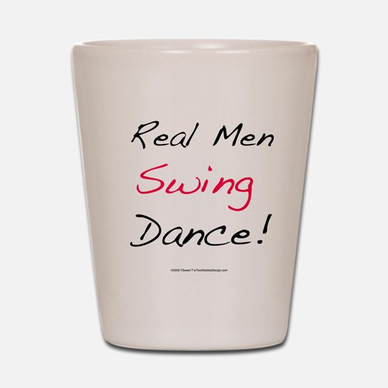 Real Men Swing Dance Shot Glass
