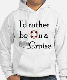 I'd Rather Cruise Hoodie