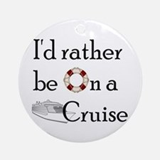 I'd Rather Cruise Ornament (Round)