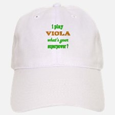 I play Viola what's your superpower ? Baseball Baseball Cap