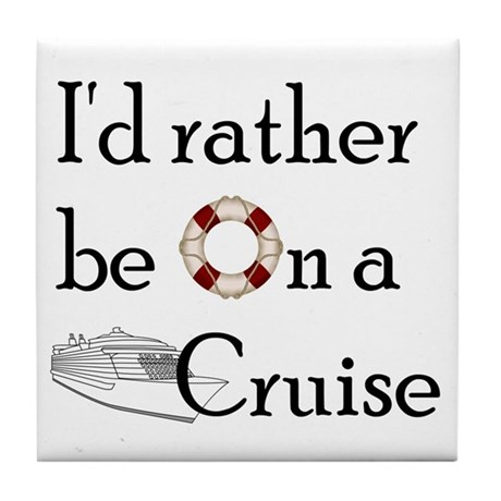 I'd Rather Cruise Tile Coaster