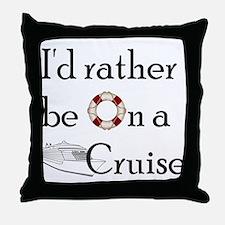 I'd Rather Cruise Throw Pillow