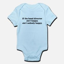 If the Band Director Ain't Happy Infant Bodysuit